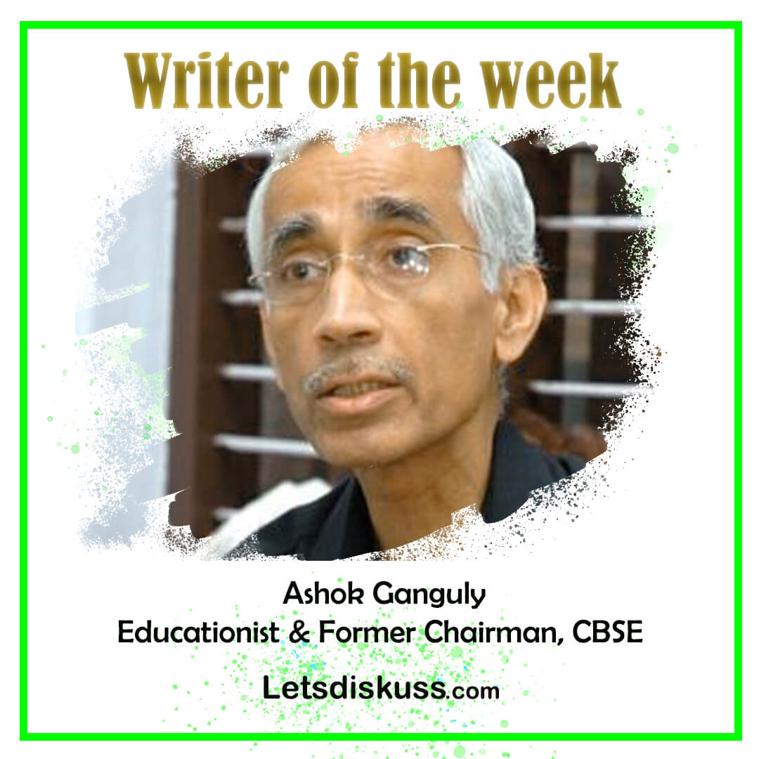 <p class='stitle'>Presenting our Writer of the week, Mr. Ashok Ganguly, Educationist and Former Chairman, CBSE. </p><div class='col-xs-6 col-sm-6 col-md-6 text-center'><a class='slider_share' href='#'' data-toggle='modal' data-target='#myModal'><i class='fa fa-heart-o'></i></a></div><div class='col-xs-6 col-sm-6 col-md-6 text-center'><a href='#share' data-url='myurl' class='slider_share' onClick='shareSlide(210)'><i class='fa fa-share-alt'></i></a></div>